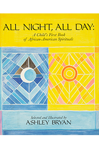 All Night, All Day, A Child's First Book of African-American Spirituals