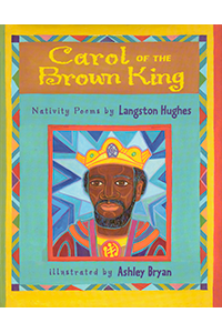 Carol of the Brown King, Nativity Poems by Langston Hughes